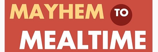 Mayhem to Mealtime Meal Planning Program